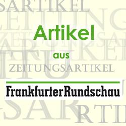 Artikel aus Frankfurter Rundschau